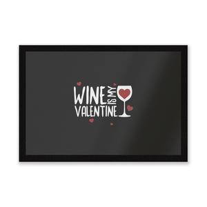Wine Is My Valentine Entrance Mat
