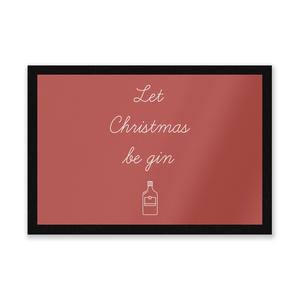 Let Christmas Be Gin Entrance Mat