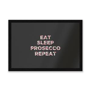 Eat Sleep Prosecco Repeat Entrance Mat