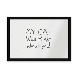 My Cat Was Right About You Entrance Mat
