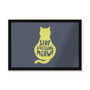 Stop Stressing Meowt Entrance Mat