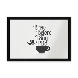 Brew Before I Say Do Entrance Mat