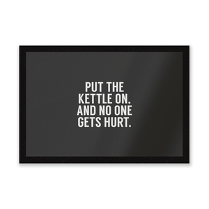 Put The Kettle On And No One Gets Hurt Entrance Mat