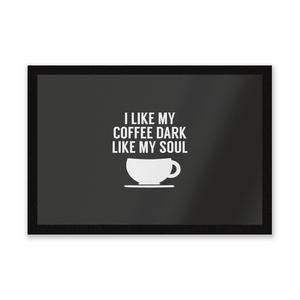 I Like My Coffee Dark Like My Soul Entrance Mat