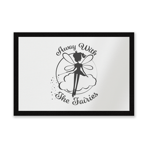 Away With The Fairies Entrance Mat