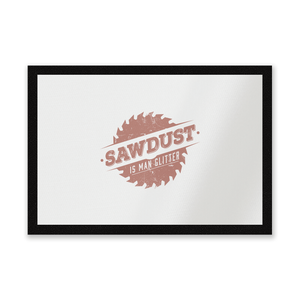 Sawdust Is Man Glitter Entrance Mat
