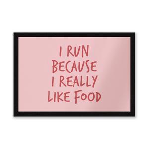I Run Because I Really Like Food Entrance Mat