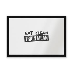 Eat Clean Train Mean Entrance Mat