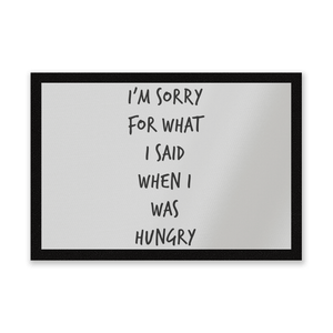 Im Sorry For What I Said When Hungry Entrance Mat
