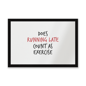 Does Running Late Count As Exercise Entrance Mat