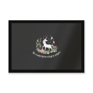 Be A Unicorn In A Field Of Horses Entrance Mat