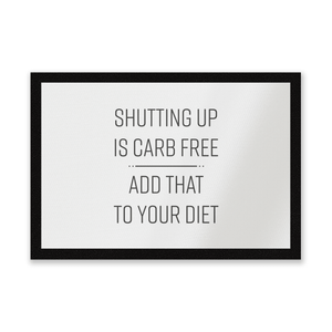 Shutting Up Is Carb Free Entrance Mat