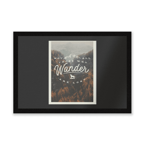 Not All Those Who Wander Are Lost A3 Print Entrance Mat