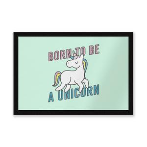 Born To Be A Unicorn Entrance Mat