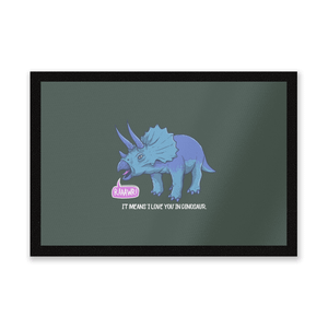 Rawr It Means I Love You In Dinosaur Entrance Mat