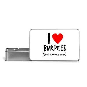 I Love Burpees Metal Storage Tin