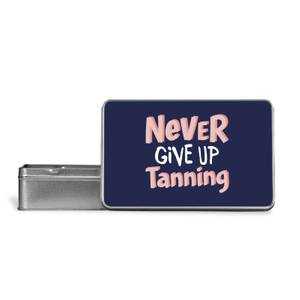 Never Give Up Tanning Metal Storage Tin