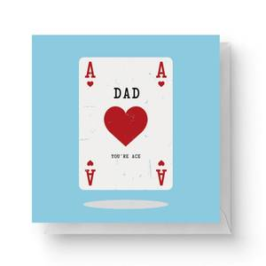 Dad You're Ace Square Greetings Card (14.8cm x 14.8cm)