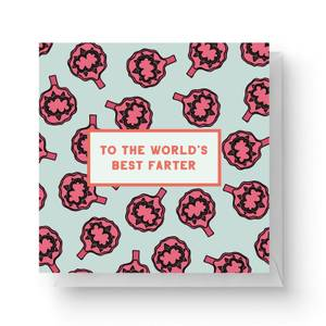 To The World's Best Farter Square Greetings Card (14.8cm x 14.8cm)