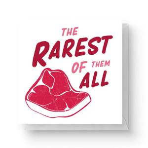 The Rarest Of Them All Square Greetings Card (14.8cm x 14.8cm)