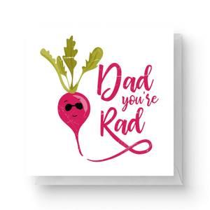 Dad You're Rad Square Greetings Card (14.8cm x 14.8cm)