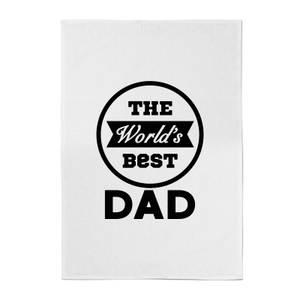 The World's Best Dad Cotton Tea Towel