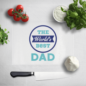 The World's Best Dad Chopping Board