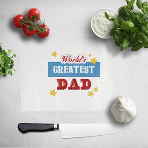 World's Greatest Dad Chopping Board