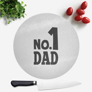 No. 1 Dad Round Chopping Board