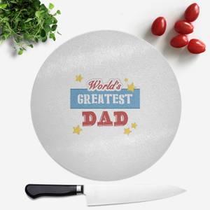 World's Greatest Dad Round Chopping Board