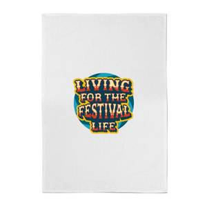 Living For The Festival Life Cotton Tea Towel