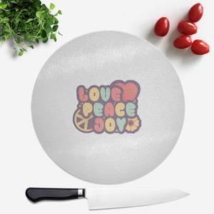 Love Peace Joy Round Chopping Board