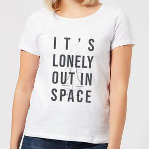 It's Lonely Out In Space Women's T-Shirt - White