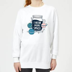 I Need More Space Women's Sweatshirt - White