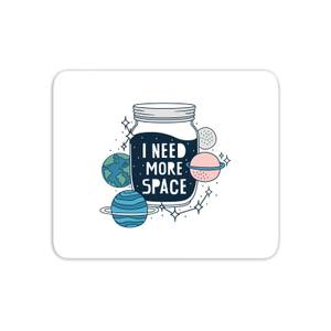 I Need More Space Mouse Mat