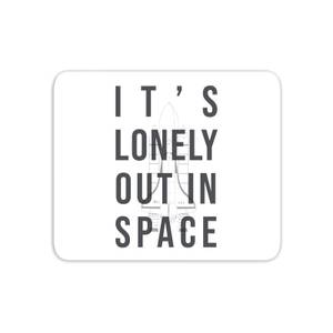It's Lonely Out In Space Mouse Mat