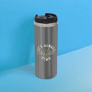It's Always Coffee Time Stainless Steel Travel Mug