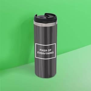 Fixer Of Everything Stainless Steel Travel Mug