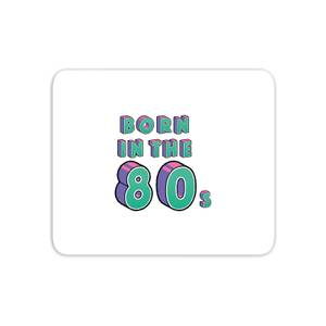 Born In The 80s Mouse Mat