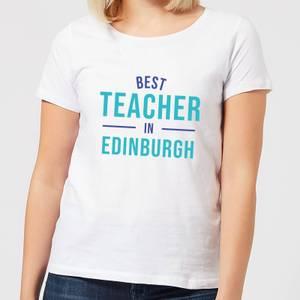 Best Teacher In Edinburgh Women's T-Shirt - White