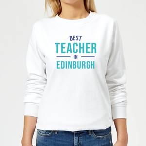 Best Teacher In Edinburgh Women's Sweatshirt - White