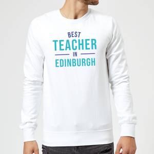 Best Teacher In Edinburgh Sweatshirt - White