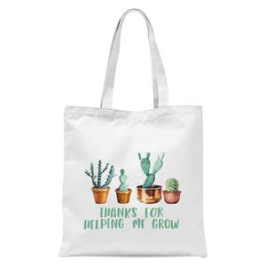 Thanks For Helping Me Grow Tote Bag - White