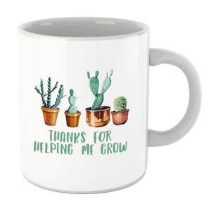 Thanks For Helping Me Grow Mug