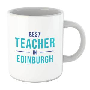 Best Teacher In Edinburgh Mug