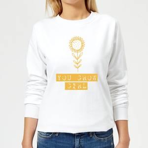 You Grow Girl Women's Sweatshirt - White