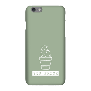You Prick Phone Case for iPhone and Android