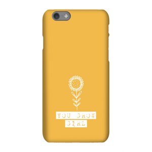 You Grow Girl Phone Case for iPhone and Android