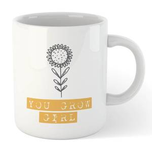 You Grow Girl Mug