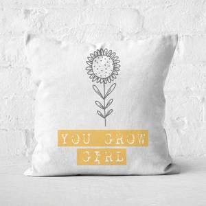 You Grow Girl Square Cushion